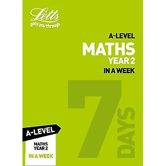 Letts A-level Revision Success - A-level Maths Year 2 In a Week by Co
