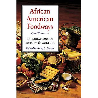 African American Foodways - Explorations of History and Culture by Ann