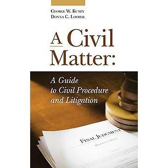 A Civil Matter by George W. Kuney - Donna C. Looper - 9780314289056 B