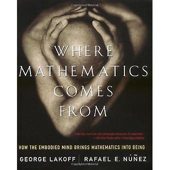 Wo Mathematik stammen - wie bringt der verkörperte Geist Mathematik