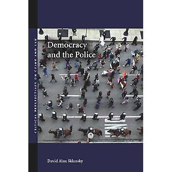 Demokratie und der Polizei durch David Alan Sklansky - 9780804755641 Buch