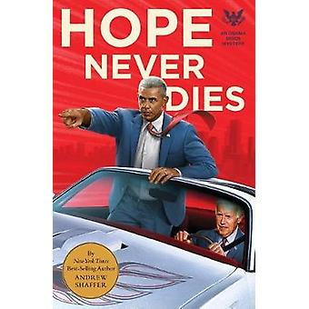 Hope Never Dies - An Obama Biden Mystery by Andrew Shaffer - 978168369