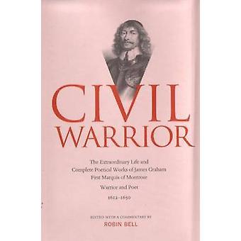 Guerrier civile - la vie et les œuvres poétiques complètes de