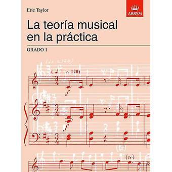 La Teoria Musical en la Practica Grado 1 by Eric Taylor - 97818609635