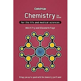 Catch Up Chemistry - For the Life and Medical Sciences (2nd Revised ed