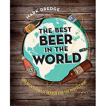 Bästa ölen i världen - en mans världen söka efter den perfekta Pi