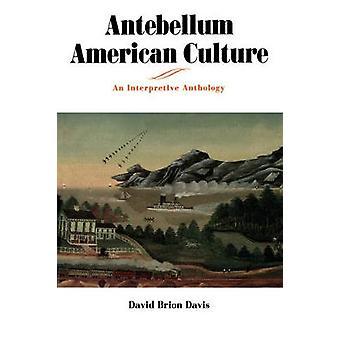 Culture américaine Antebellum une anthologie d'interprétation par Davis & David Brion