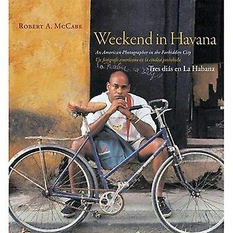 Week-end à la Havane: un photographe américain dans la cité interdite