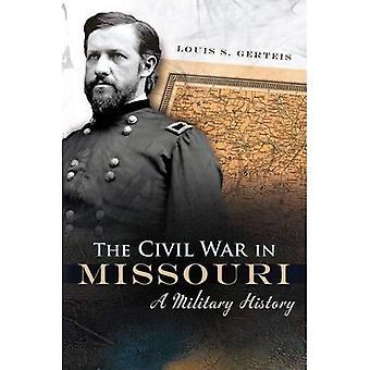 Inbördeskriget i Missouri: en militär historia (blå nyanser & grå)