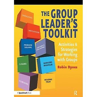 The Group Leader's Toolkit: Activities and Strategies For Working With Groups