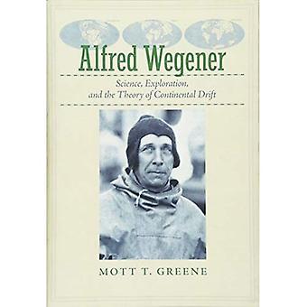 Alfred Wegener: Vitenskap, leting og teorien om kontinentaldrift