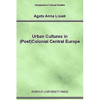 Urban Cultures in (Post) koloniale Midden-Europa