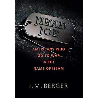 Dschihad-Joe: Amerikaner, die den Krieg im Namen des Islam