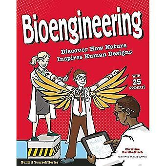 Bioengineering: Discover How Nature Inspires Human Designs (Build it Yourself)