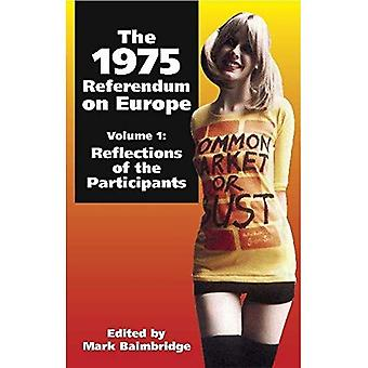 The 1975 Referendum on Europe: Reflections of the Participants v. 1