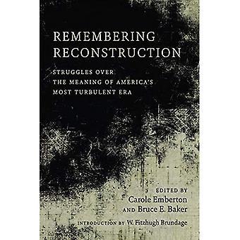 Remembering wederopbouw: Strijd Over de betekenis van Amerika's meest turbulente tijdperk
