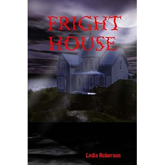 Fright House by Roberson & Lydia