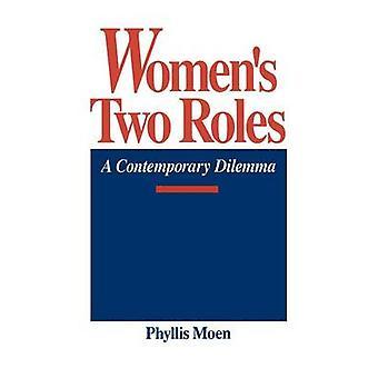 Dame to roller A moderne Dilemma af Moen & Phyllis