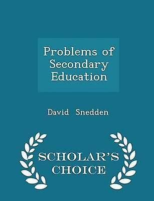 Problems of Secondary Education  Scholars Choice Edition by Snedden & David