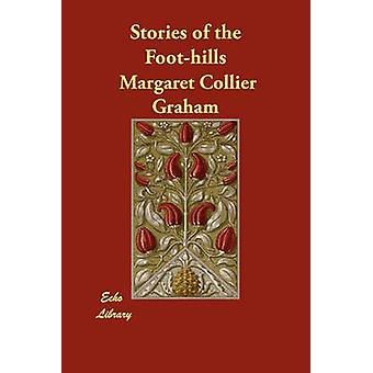 Stories of the FootHills by Graham & Margaret Collier