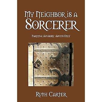 Mijn buurman Is een tovenaar Parental Advisory volwassenen alleen door Carter & Ruth