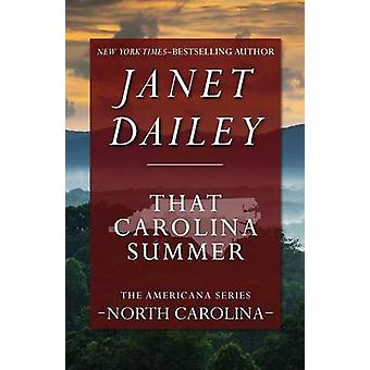 That Carolina Summer by Dailey & Janet