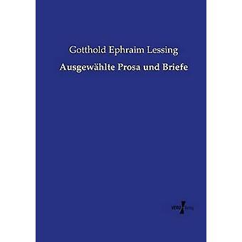Ausgewhlte Prosa und Briefe av Lessing & Gotthold Ephraim