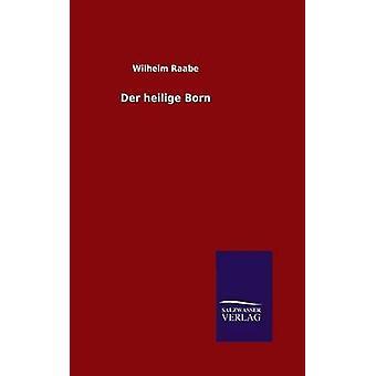 Der Heilige Born & Wilhelm Raabe