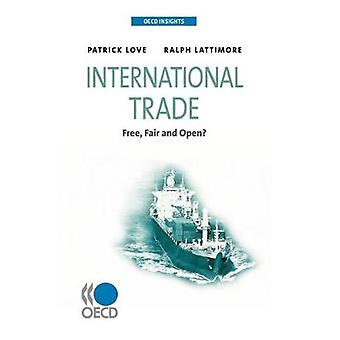 OECD Insights International Trade  Free Fair and Open by OECD Publishing