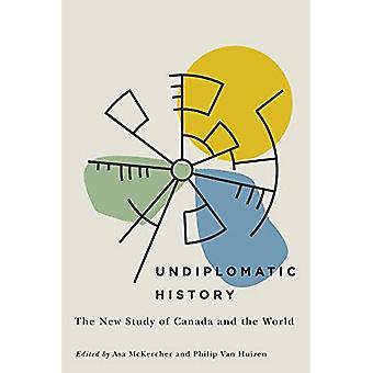 História não diplomática: o novo estudo do Canadá e do mundo (repensar o Canadá no mundo)