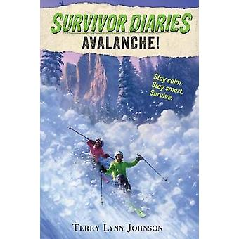 Avalanche! by Terry Lynn Johnson - 9780544970397 Book