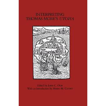 Interpreting Thomas More's  -Utopia - by John C. Olin - 9780823212330 B