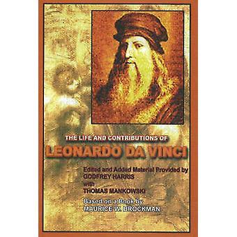 Life and Contributions of Leonardo Da Vinci by Godfrey Harris - Thoma