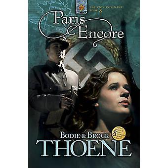 Paris Encore by Bodie Thoene - Brock Thoene - 9781414305448 Book