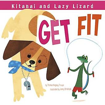 Kitanai and Lazy Lizard Get Fit by Thomas Kingsley Troupe - Jamey Chr