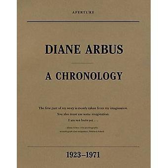 Diane Arbus - A Chronology by Diane Arbus - Elisabeth Sussman - Doon A