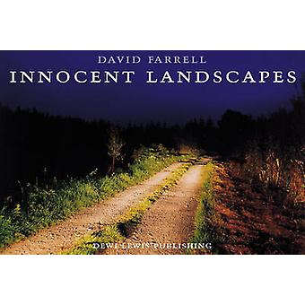 Innocent Landscapes - Sites of the Disappeared by David Farrell - Davi