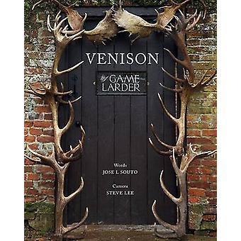 Venison - The Game Larder by Jose L. Suto - Steve Lee - 9781906122966
