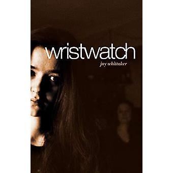Wristwatch by Jay Whittacker - 9781910836804 Book