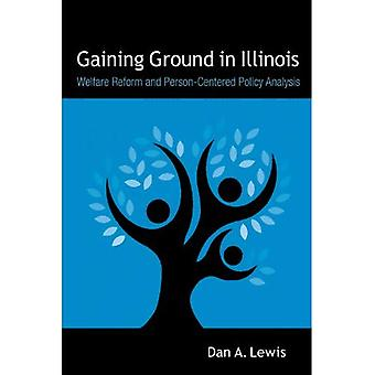 Gaining Ground In Illinois: Welfare Reform And Person-Centered Policy Analysis