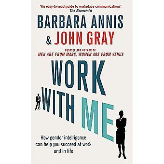 Werken met mij: hoe geslacht intelligence kan u helpen slagen op het werk en in het leven