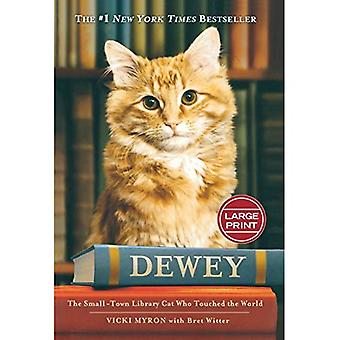 Dewey: The Small-Town Library Cat Who Touched the World [Large Print]