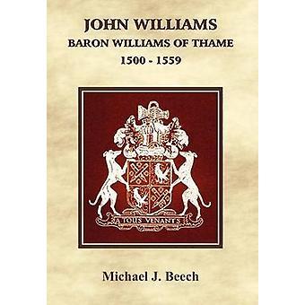 John Williams Baron Williams de Thame 1500 1559 par Beech et Michael J.