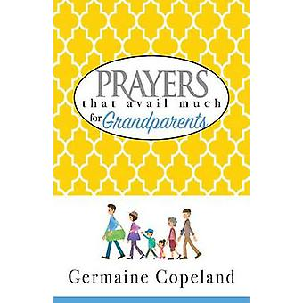 Prayers That Avail Much for Grandparents by Germaine Copeland - 97816