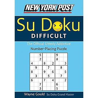 New York Post Difficult Su Doku - The Official Utterly Adictive Number