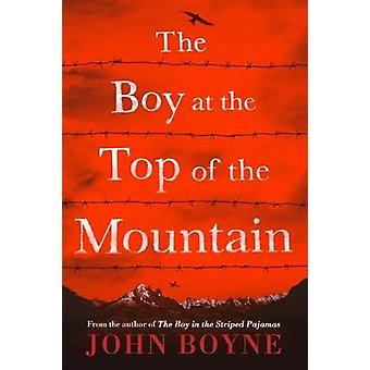 The Boy at the Top of the Mountain by John Boyne - 9781250115058 Book