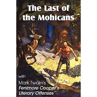 De laatste van de Mohicans door James Fenimore Cooper Fenimore Coopers Literaire overtredingen door Cooper & James Fenimore