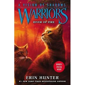 Warriors A Vision of Shadows 5 River of Fire by Erin Hunter