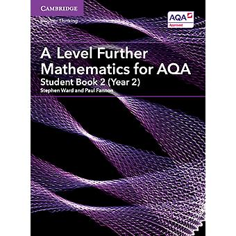 A Level Further Mathematics for AQA Student Book 2 Year 2 by Stephen Ward