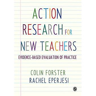 Action Research for New Teachers by Colin Forster